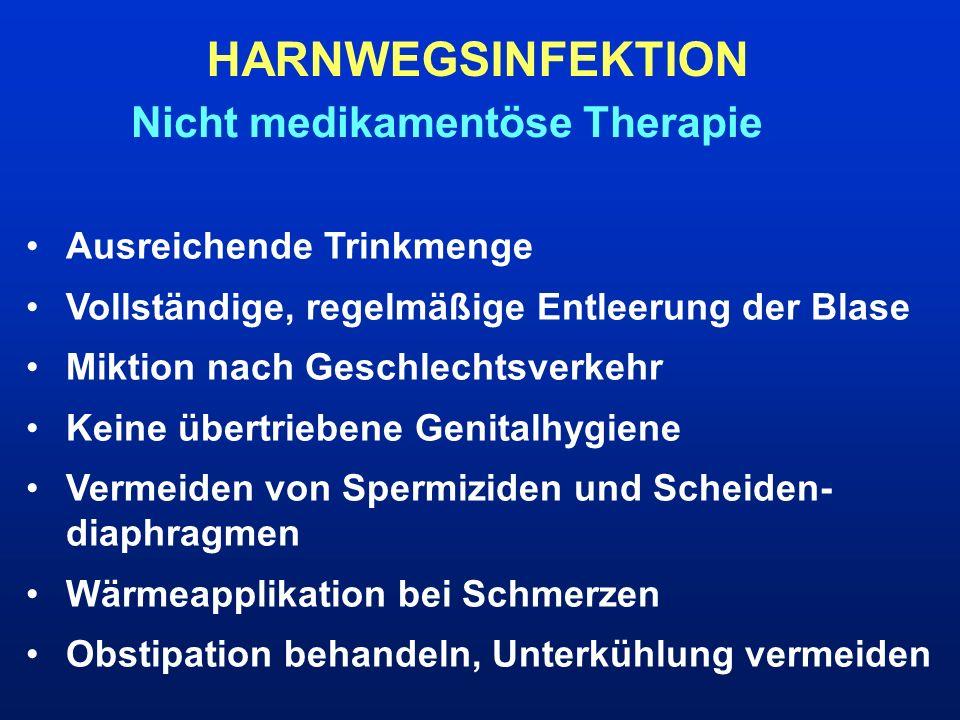 HARNWEGSINFEKTION Nicht medikamentöse Therapie Ausreichende Trinkmenge