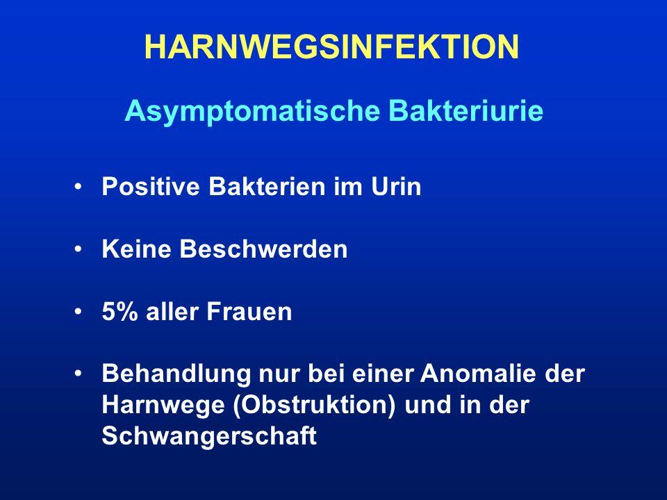 HARNWEGSINFEKTION Asymptomatische Bakteriurie