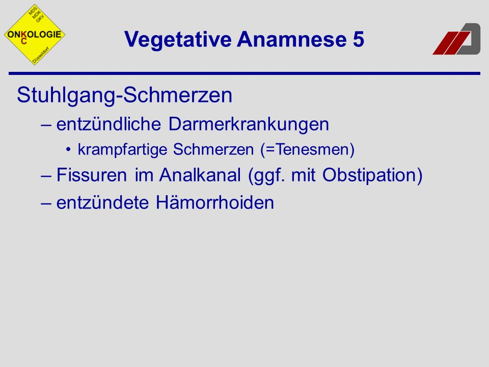 Vegetative Anamnese 5 Stuhlgang-Schmerzen