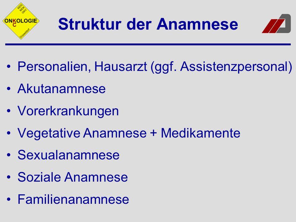 Struktur der Anamnese Personalien, Hausarzt (ggf. Assistenzpersonal)