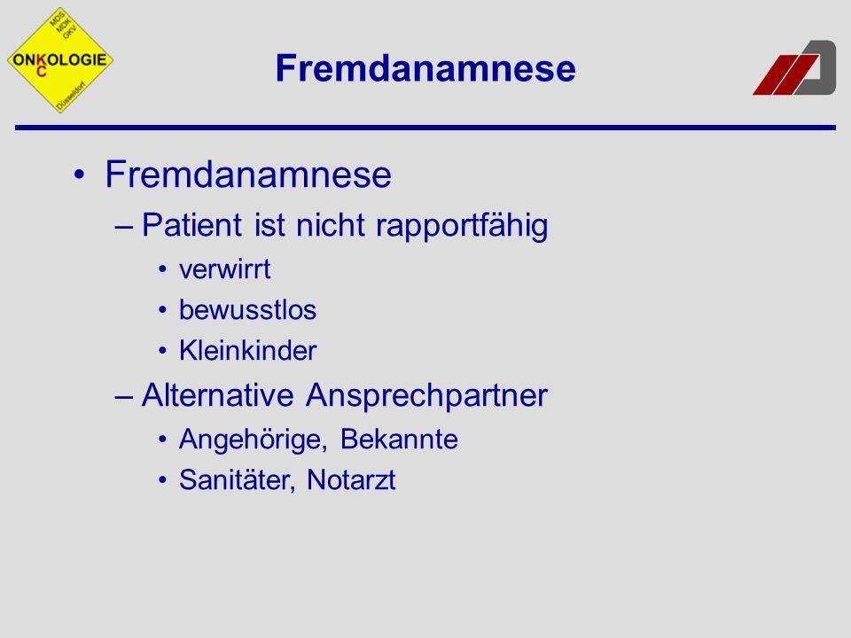 Fremdanamnese Fremdanamnese Patient ist nicht rapportfähig