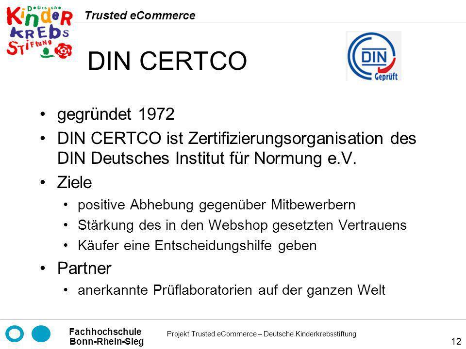 DIN CERTCO gegründet 1972. DIN CERTCO ist Zertifizierungsorganisation des DIN Deutsches Institut für Normung e.V.