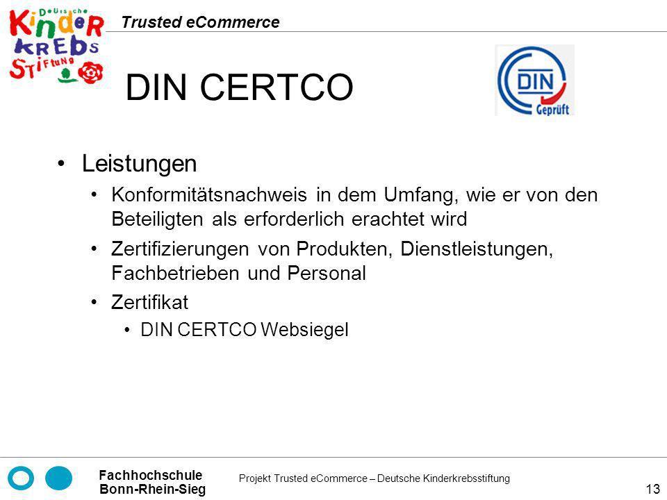 DIN CERTCO Leistungen. Konformitätsnachweis in dem Umfang, wie er von den Beteiligten als erforderlich erachtet wird.