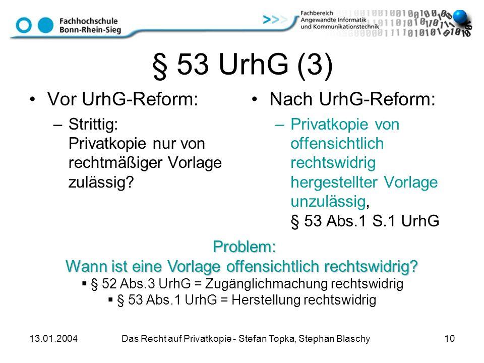 § 53 UrhG (3) Vor UrhG-Reform: Nach UrhG-Reform: