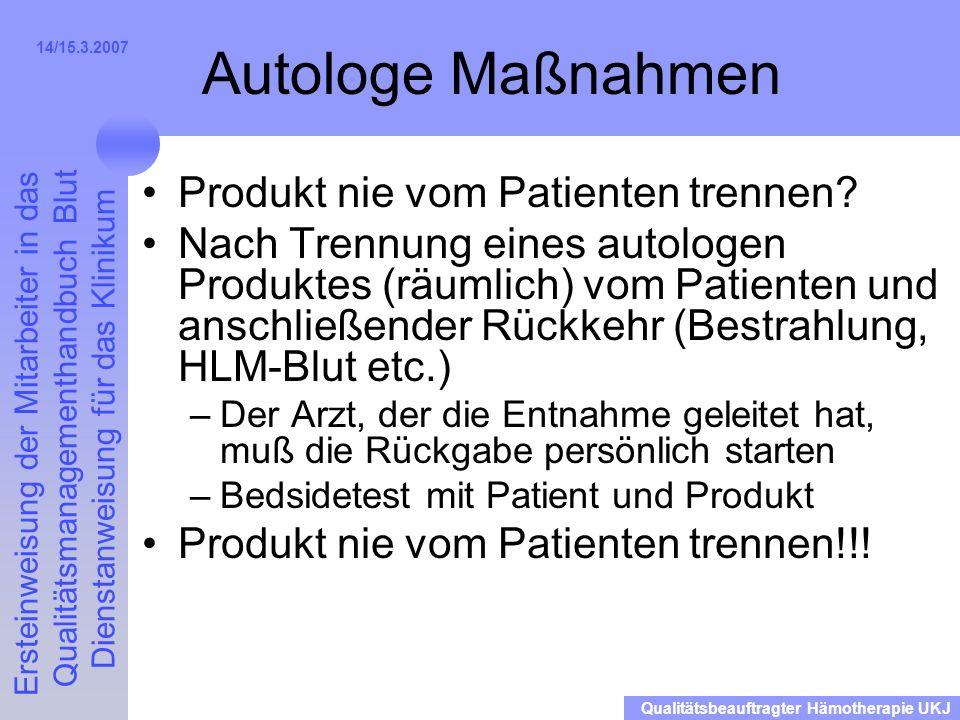 Autologe Maßnahmen Produkt nie vom Patienten trennen