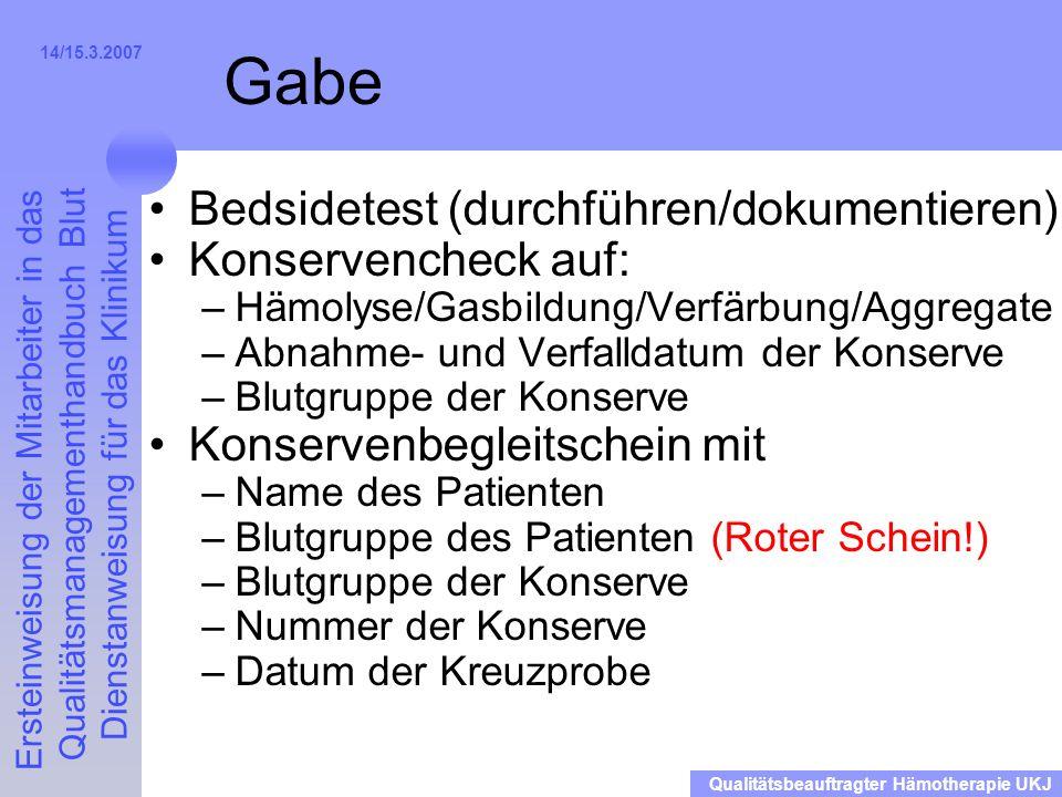 Gabe Bedsidetest (durchführen/dokumentieren) Konservencheck auf:
