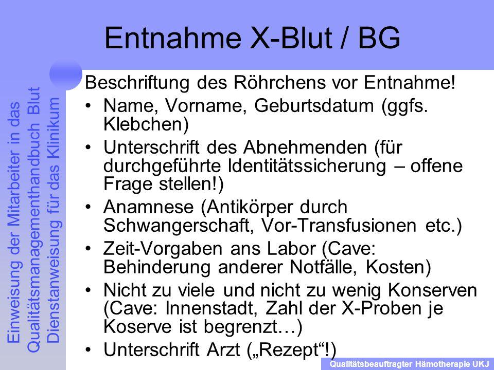 Entnahme X-Blut / BG Beschriftung des Röhrchens vor Entnahme!