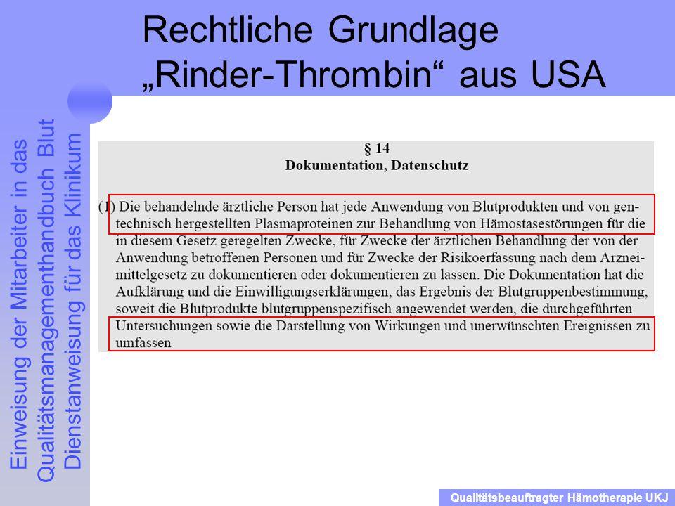 """Rechtliche Grundlage """"Rinder-Thrombin aus USA"""