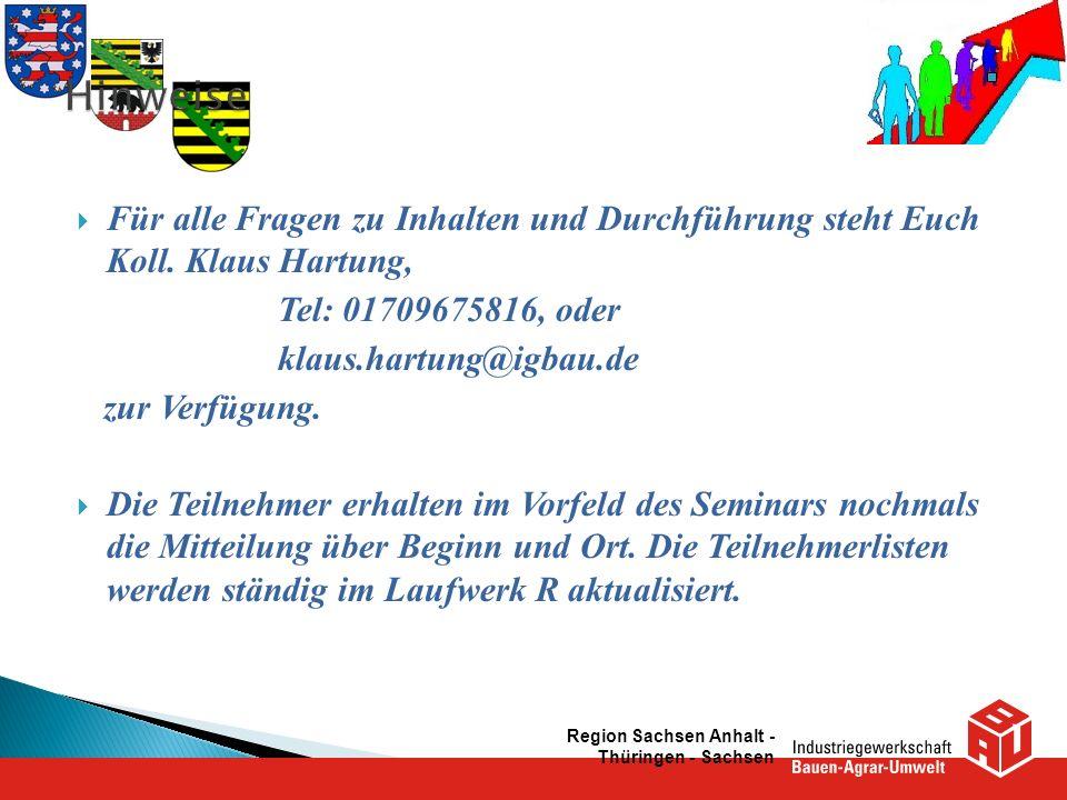 Hinweise Für alle Fragen zu Inhalten und Durchführung steht Euch Koll. Klaus Hartung, Tel: 01709675816, oder.