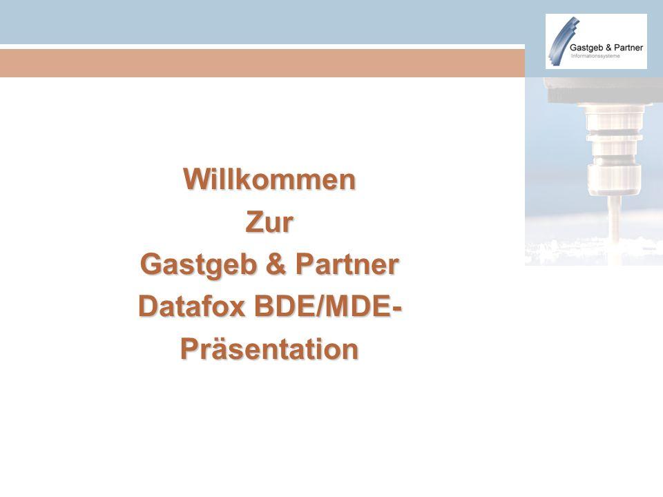 Willkommen Zur Gastgeb & Partner Datafox BDE/MDE- Präsentation