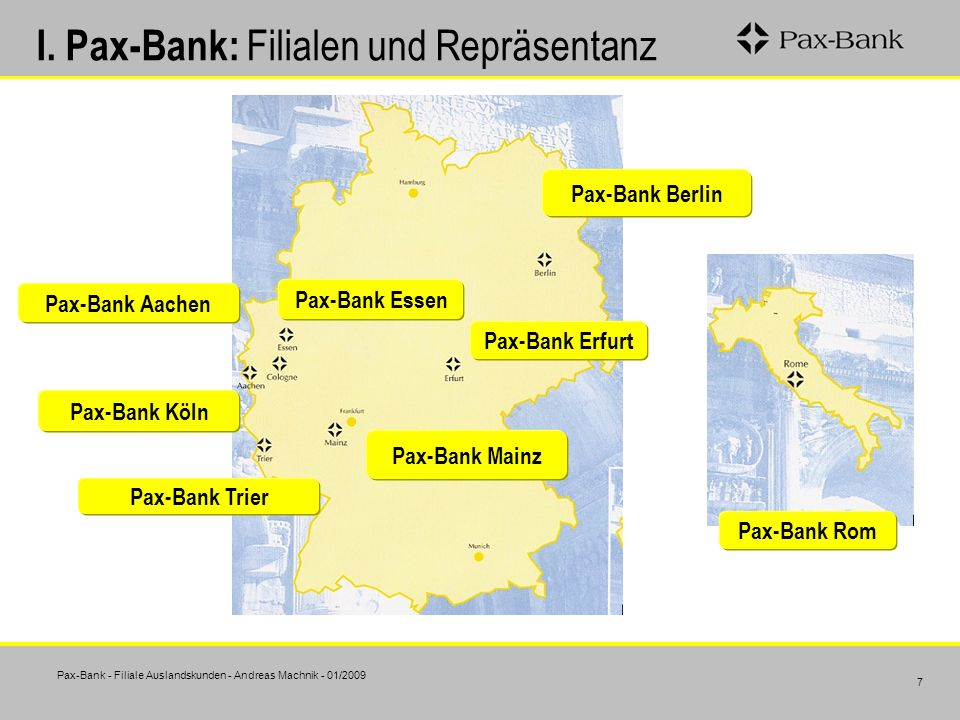 I. Pax-Bank: Filialen und Repräsentanz