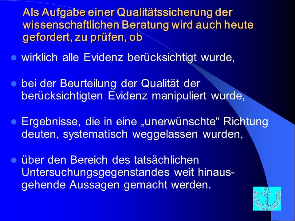 Als Aufgabe einer Qualitätssicherung der wissenschaftlichen Beratung wird auch heute gefordert, zu prüfen, ob