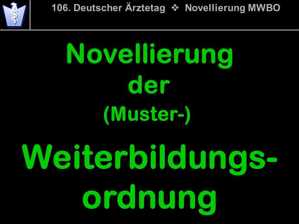 106. Deutscher Ärztetag v Novellierung MWBO Weiterbildungs-ordnung