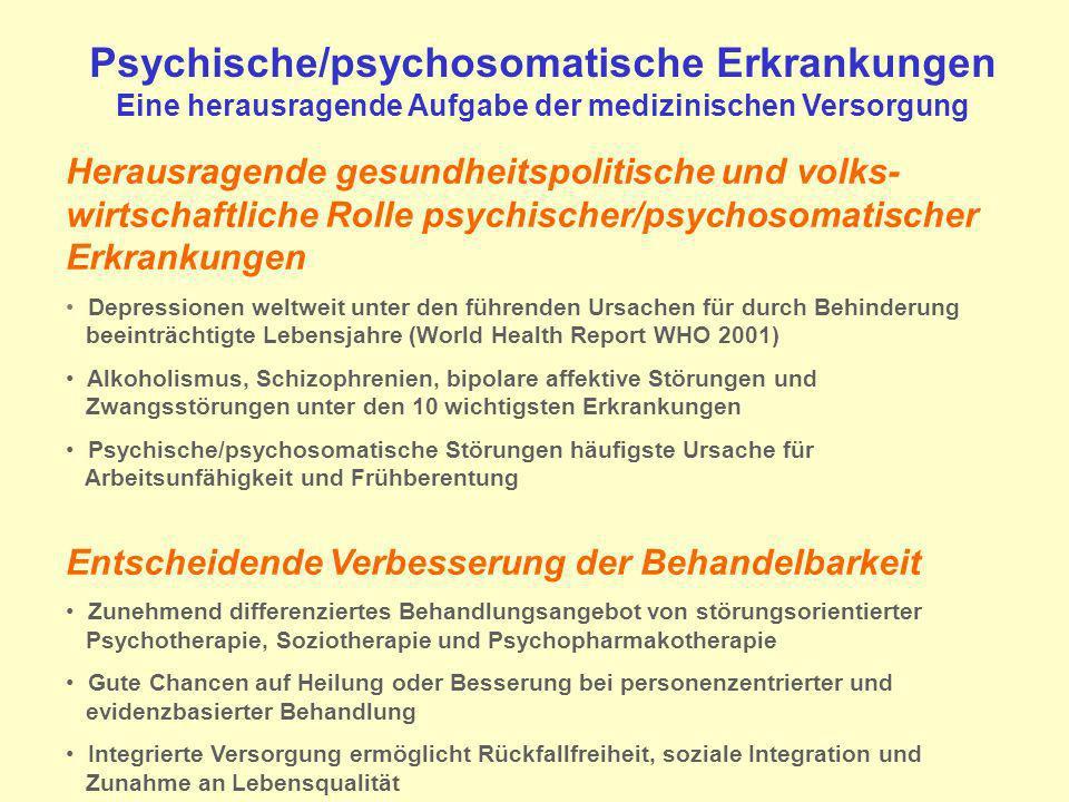 Psychische/psychosomatische Erkrankungen Eine herausragende Aufgabe der medizinischen Versorgung
