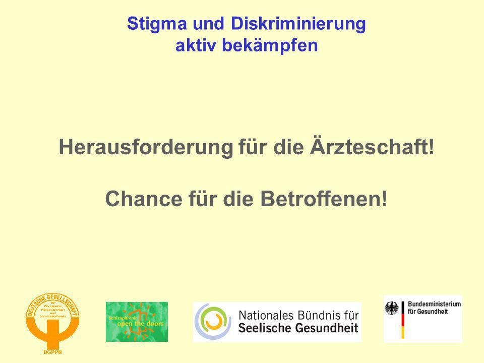 Herausforderung für die Ärzteschaft! Chance für die Betroffenen!