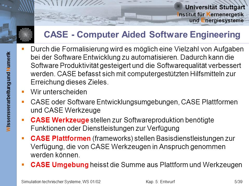 CASE - Computer Aided Software Engineering