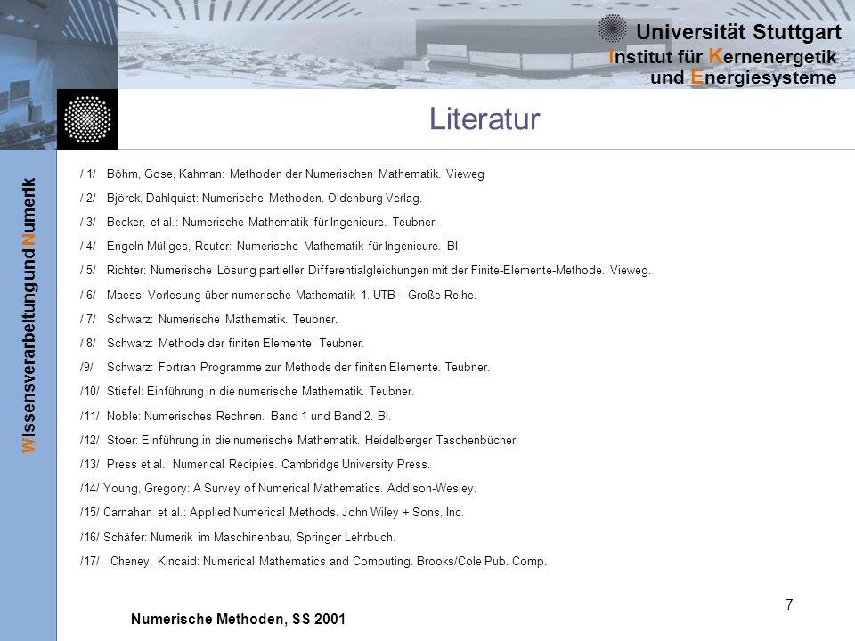 Literatur/ 1/ Böhm, Gose, Kahman: Methoden der Numerischen Mathematik. Vieweg. / 2/ Björck, Dahlquist: Numerische Methoden. Oldenburg Verlag.