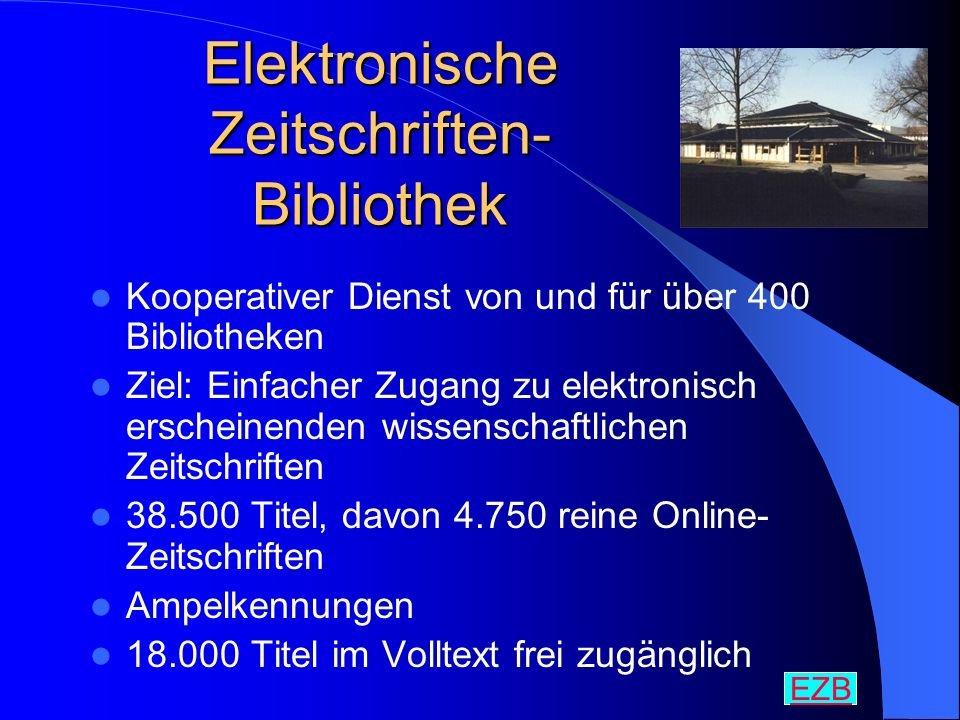 Elektronische Zeitschriften- Bibliothek