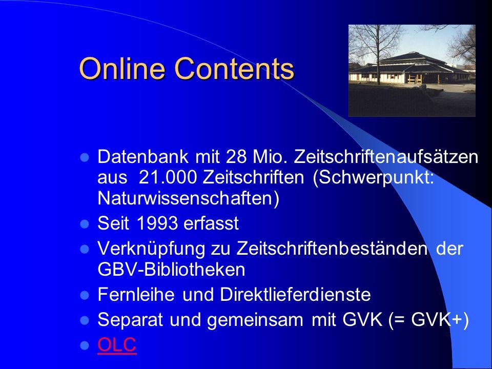 Online ContentsDatenbank mit 28 Mio. Zeitschriftenaufsätzen aus 21.000 Zeitschriften (Schwerpunkt: Naturwissenschaften)