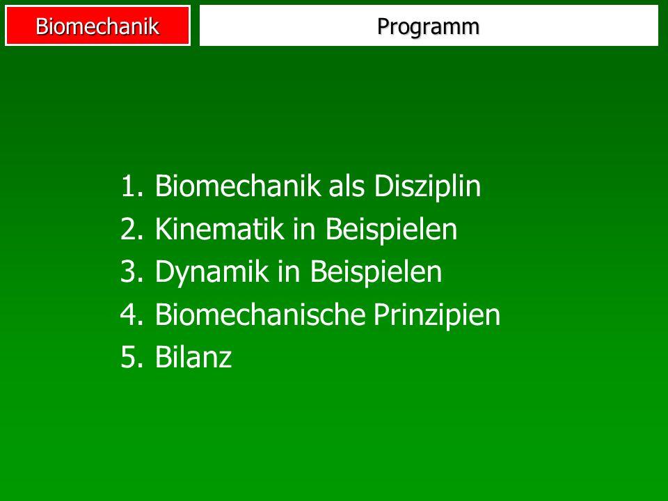 1. Biomechanik als Disziplin 2. Kinematik in Beispielen