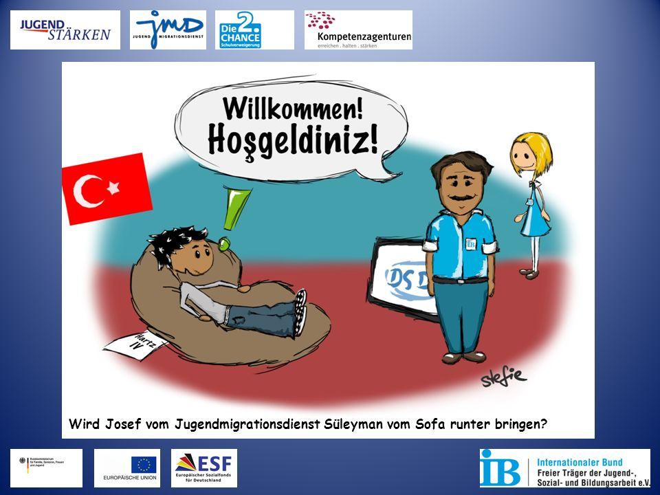 Wird Josef vom Jugendmigrationsdienst Süleyman vom Sofa runter bringen