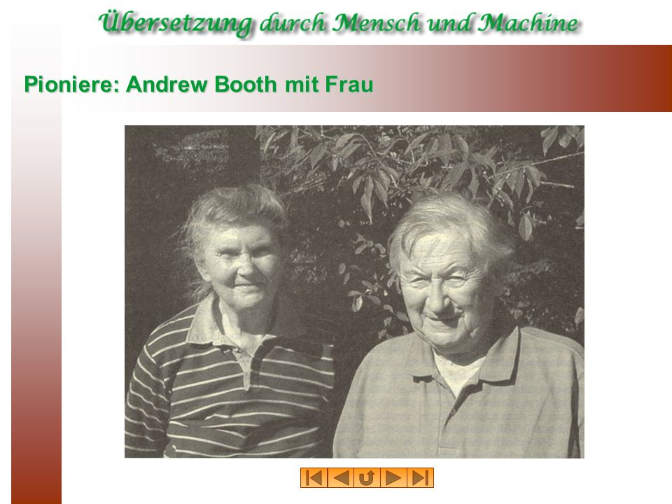 Pioniere: Andrew Booth mit Frau