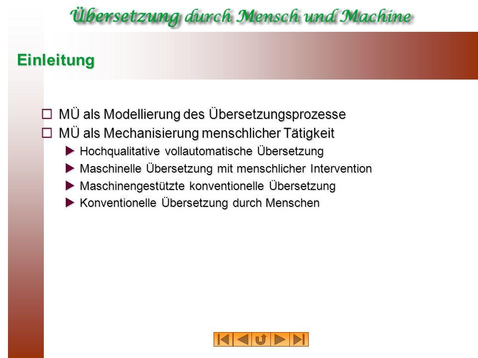 Einleitung MÜ als Modellierung des Übersetzungsprozesse