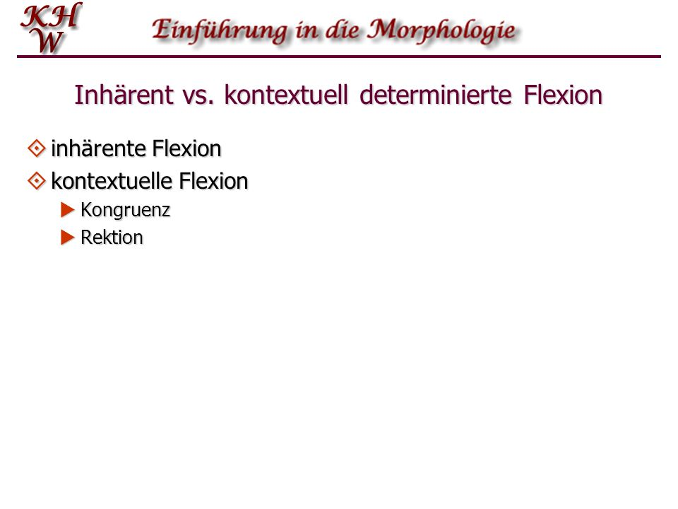 Inhärent vs. kontextuell determinierte Flexion