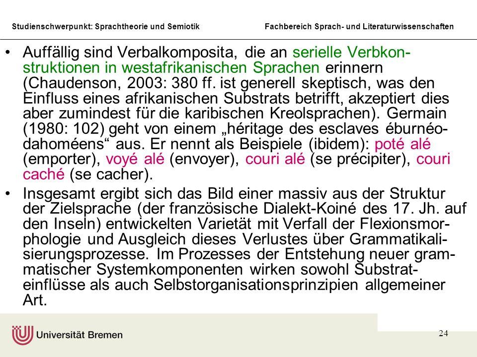 """Auffällig sind Verbalkomposita, die an serielle Verbkon-struktionen in westafrikanischen Sprachen erinnern (Chaudenson, 2003: 380 ff. ist generell skeptisch, was den Einfluss eines afrikanischen Substrats betrifft, akzeptiert dies aber zumindest für die karibischen Kreolsprachen). Germain (1980: 102) geht von einem """"héritage des esclaves éburnéo-dahoméens aus. Er nennt als Beispiele (ibidem): poté alé (emporter), voyé alé (envoyer), couri alé (se précipiter), couri caché (se cacher)."""