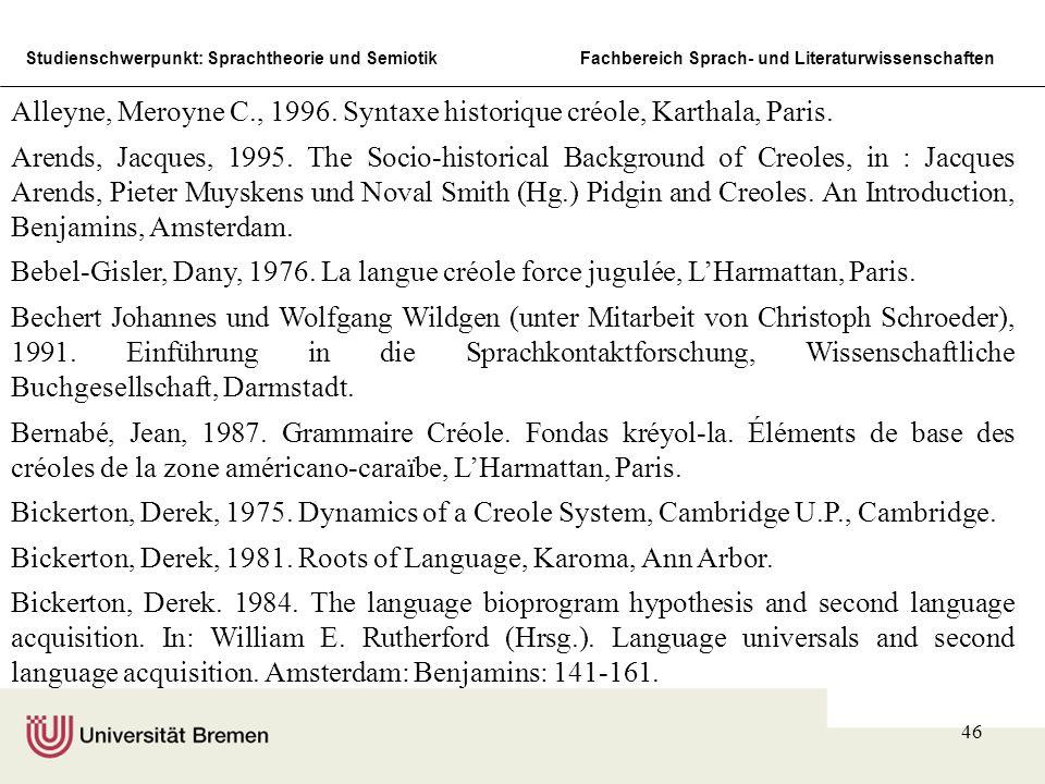 Alleyne, Meroyne C., 1996. Syntaxe historique créole, Karthala, Paris.