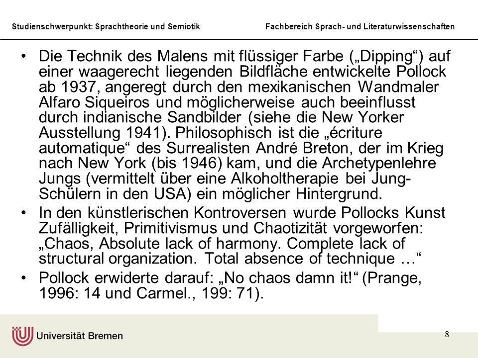 """Die Technik des Malens mit flüssiger Farbe (""""Dipping ) auf einer waagerecht liegenden Bildfläche entwickelte Pollock ab 1937, angeregt durch den mexikanischen Wandmaler Alfaro Siqueiros und möglicherweise auch beeinflusst durch indianische Sandbilder (siehe die New Yorker Ausstellung 1941). Philosophisch ist die """"écriture automatique des Surrealisten André Breton, der im Krieg nach New York (bis 1946) kam, und die Archetypenlehre Jungs (vermittelt über eine Alkoholtherapie bei Jung-Schülern in den USA) ein möglicher Hintergrund."""