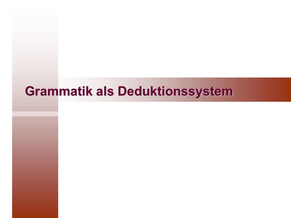 Grammatik als Deduktionssystem