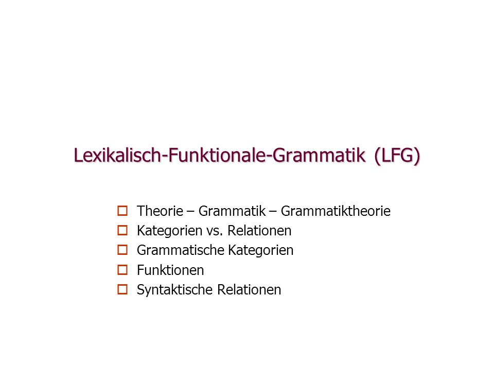 Lexikalisch-Funktionale-Grammatik (LFG)