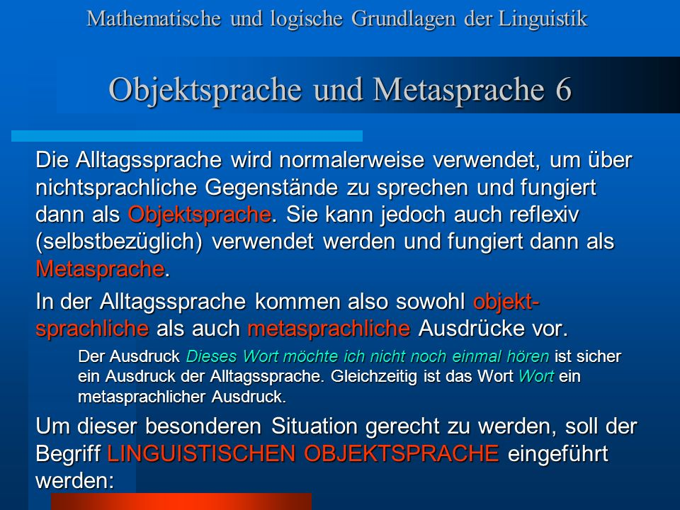 Objektsprache und Metasprache 6