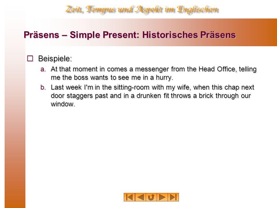 Präsens – Simple Present: Historisches Präsens