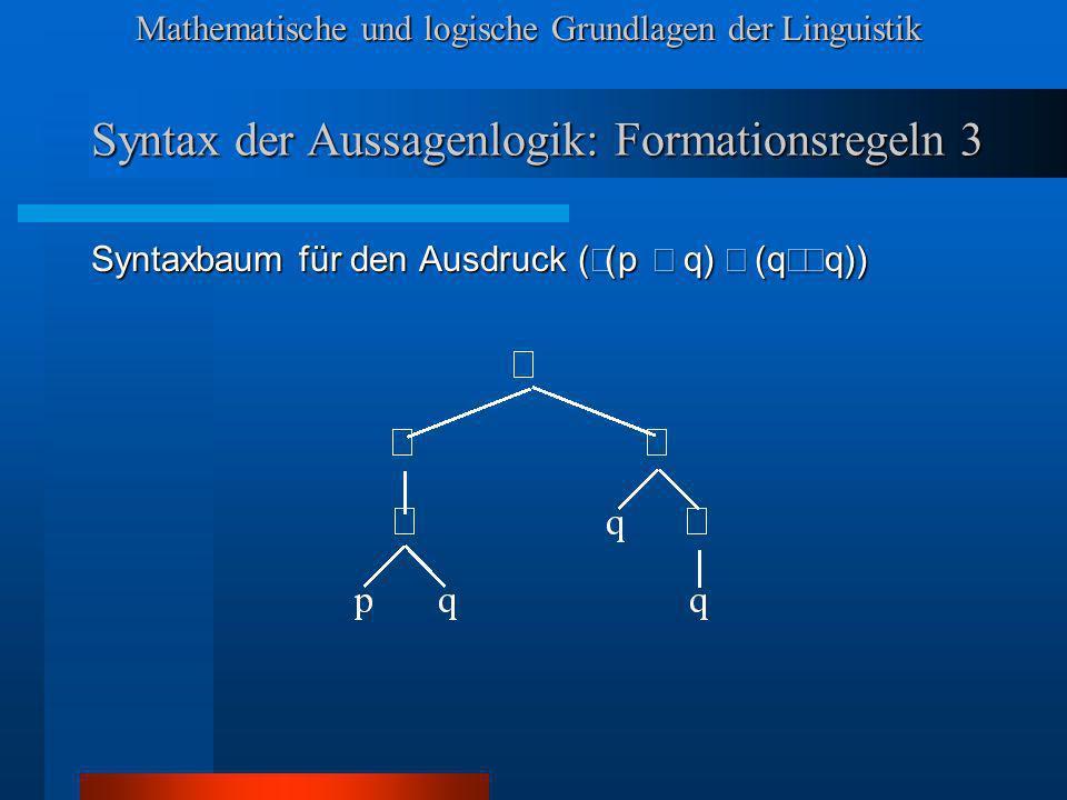 Syntax der Aussagenlogik: Formationsregeln 3