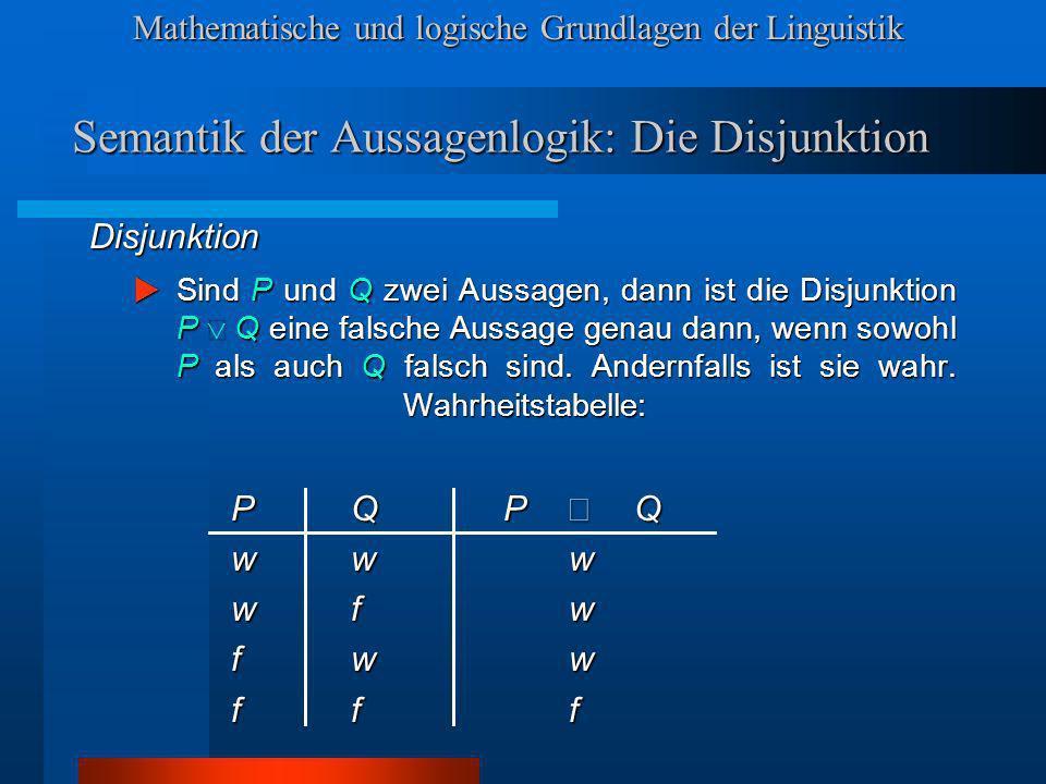 Semantik der Aussagenlogik: Die Disjunktion