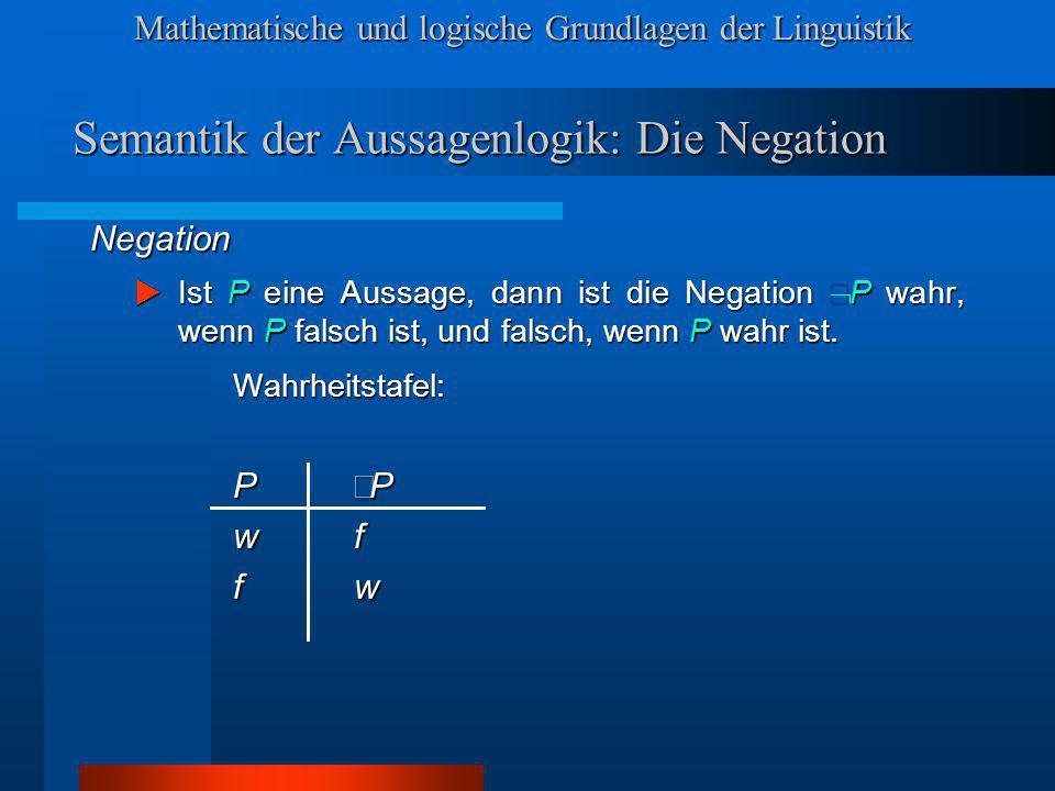Semantik der Aussagenlogik: Die Negation
