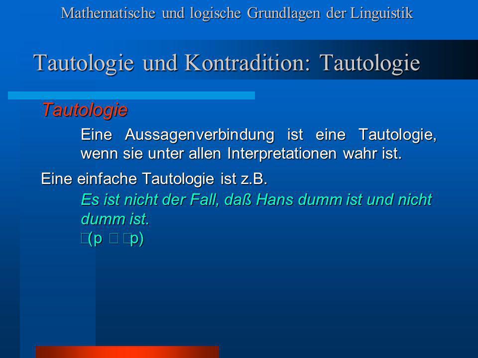 Tautologie und Kontradition: Tautologie