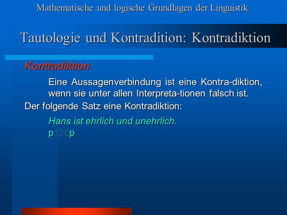 Tautologie und Kontradition: Kontradiktion