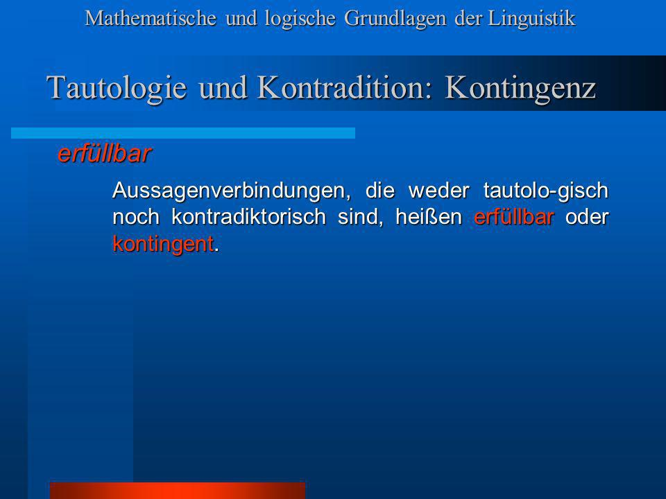 Tautologie und Kontradition: Kontingenz