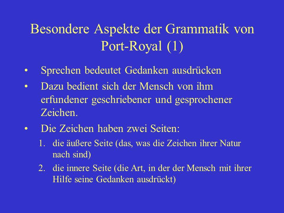 Besondere Aspekte der Grammatik von Port-Royal (1)