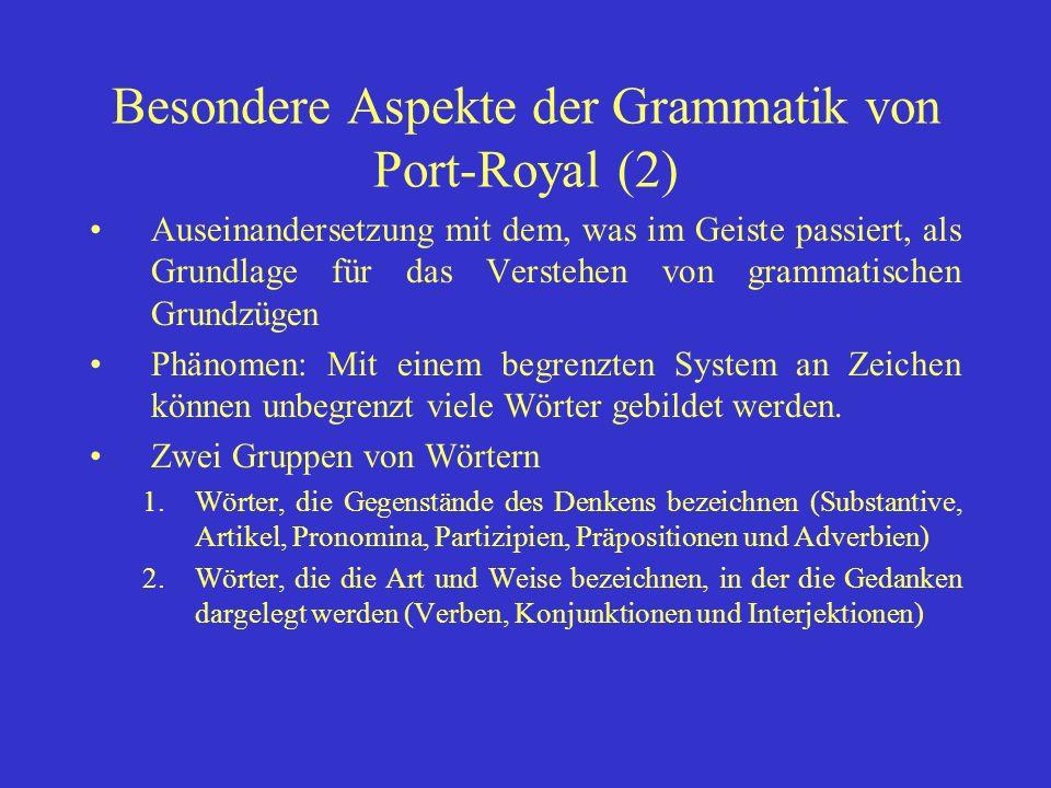 Besondere Aspekte der Grammatik von Port-Royal (2)