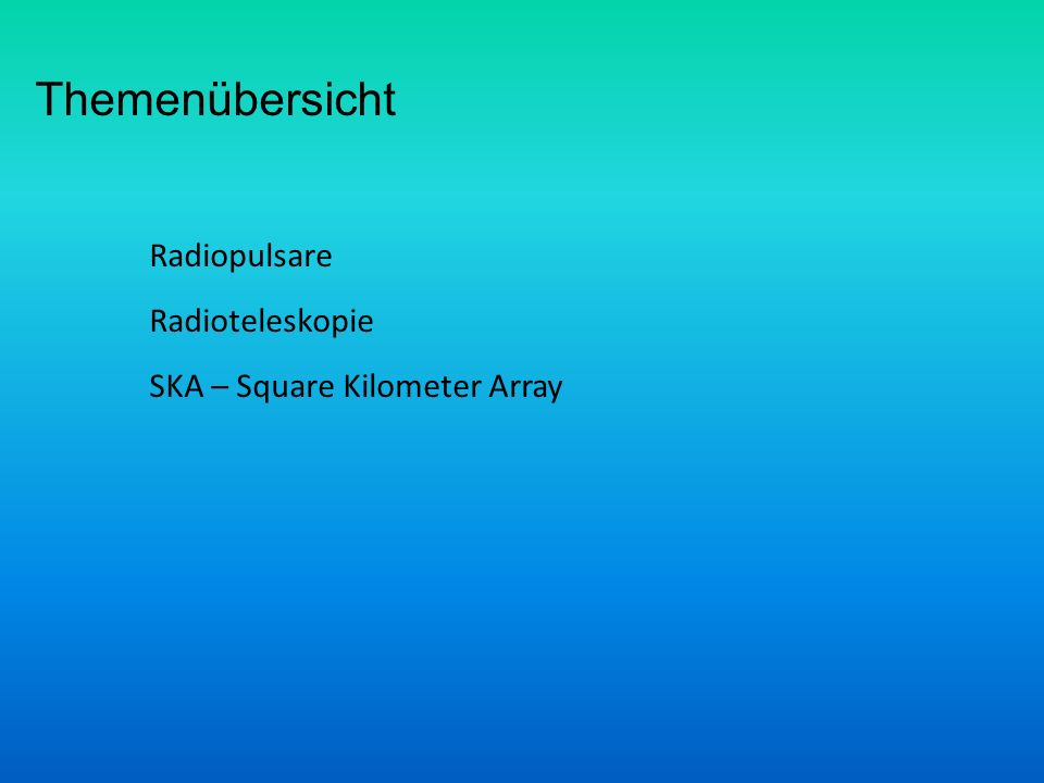 Themenübersicht Radiopulsare Radioteleskopie