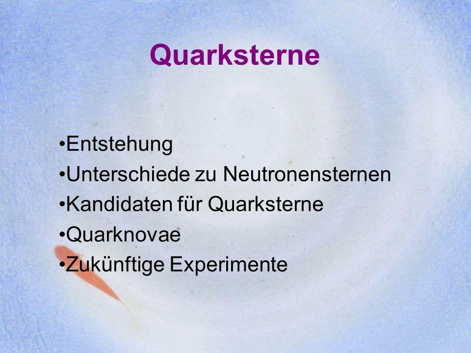 Quarksterne Entstehung Unterschiede zu Neutronensternen