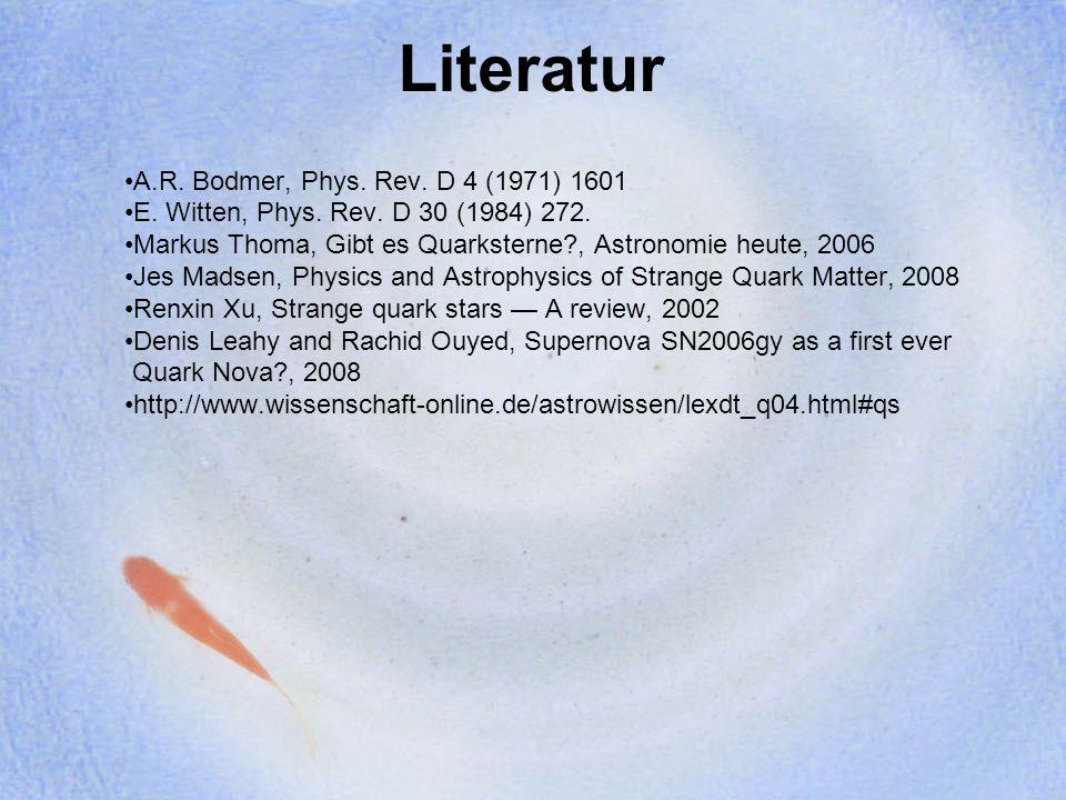 Literatur A.R. Bodmer, Phys. Rev. D 4 (1971) 1601