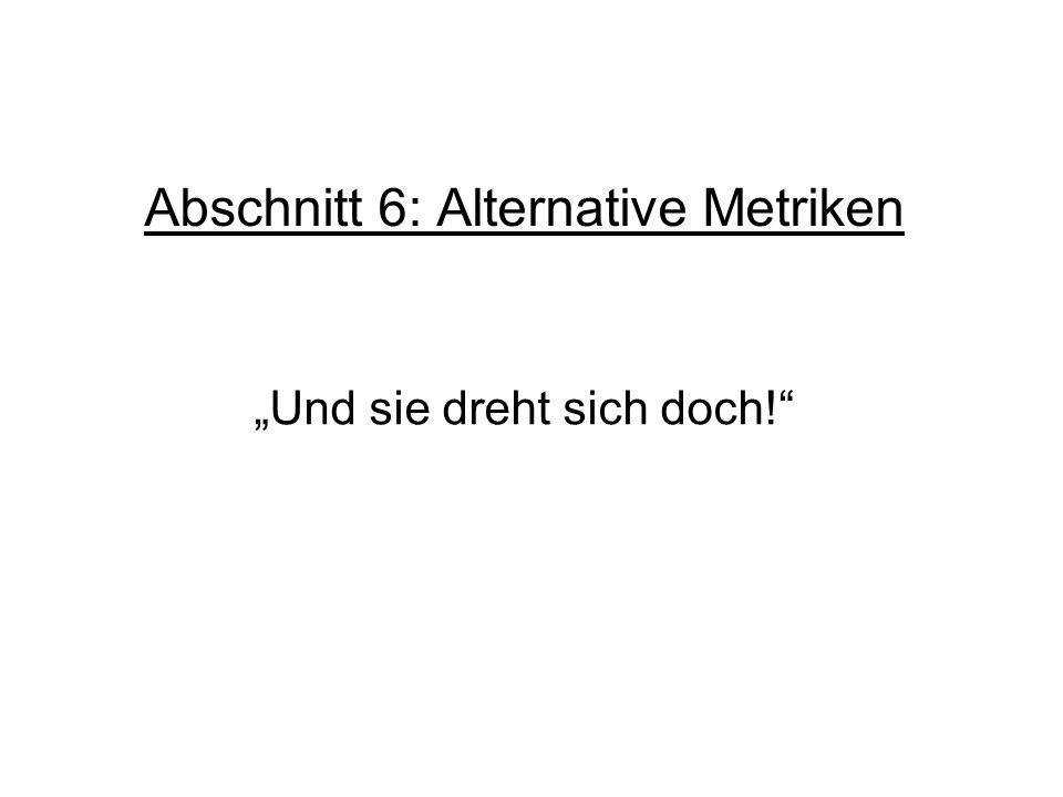 Abschnitt 6: Alternative Metriken