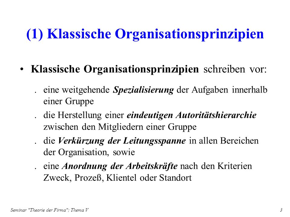 (1) Klassische Organisationsprinzipien