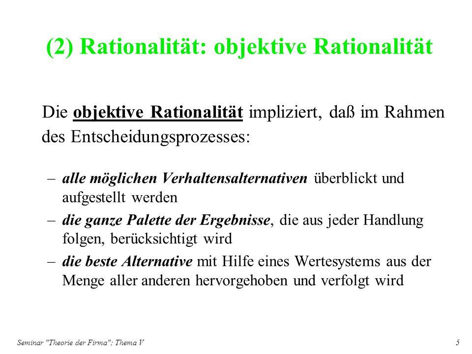 (2) Rationalität: objektive Rationalität