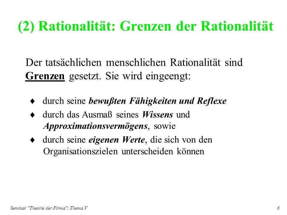 (2) Rationalität: Grenzen der Rationalität